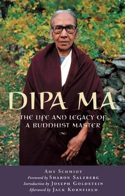 Dipa Ma: The Life and Legacy of a Buddhist Master (Paperback)