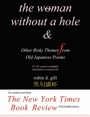 The Woman Without a Hole - & Other Risky Themes from Old Japanese Poems (Paperback)