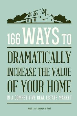 166 Ways to Dramatically Improve the Value of Your Home (Paperback)