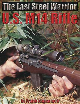 The Last Steel Warrior: U.S. M14 Rifle (Paperback)