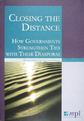 Closing the Distance: How Governments Strengthen Ties with their Diasporas (Paperback)
