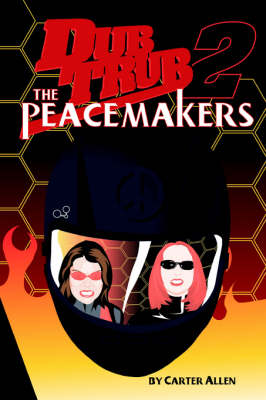 Dub Trub: The Peacemakers (Paperback)