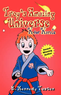 Troy's Amazing Universe: K for Karate (Paperback)