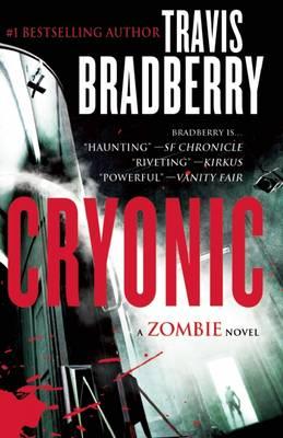 Cryonic: A Zombie Novel: A Zombie Novel (Paperback)