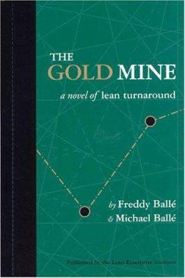 The Gold Mine: 1 1: A Novel of Lean Turnaround (Paperback)