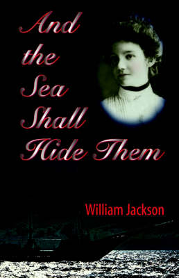And The Sea Shall Hide Them (Paperback)