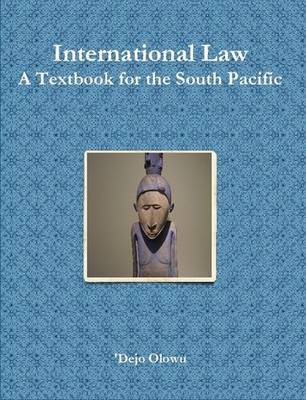International Law: A Textbook for the South Pacific (Paperback)