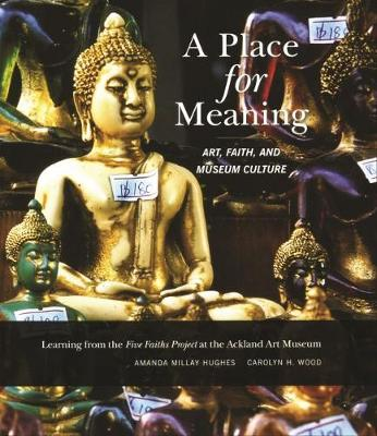 A Place for Meaning: Art, Faith, and Museum Culture (Paperback)