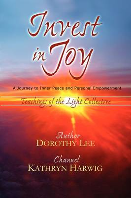 Invest in Joy: A Journey to Inner Peace and Personal Empowerment (Paperback)