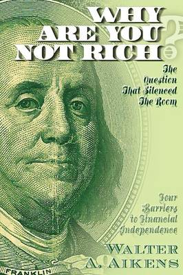 Why Are You Not Rich? the Question That Silenced the Room (Paperback)