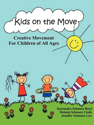 Kids on the Move: Creative Movement for Children of All Ages (Paperback)