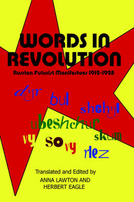 Words in Revolution: Russian Futurist Manifestoes 1912-1928 (Paperback)
