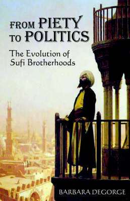 From Piety to Politics: The Evolution of Sufi Brotherhoods (Paperback)