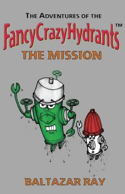 The Adventures of the Fancycrazyhydrants (Paperback)