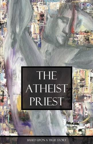 The Atheist Priest (Paperback)