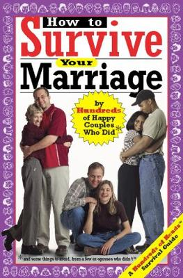 How to Survive Your Marriage: By Hundreds of Happy Couples Who Did (Paperback)