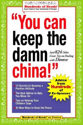 You Can Keep the Damn China!: And 824 Other Great Tips on Dealing with Divorce (Paperback)