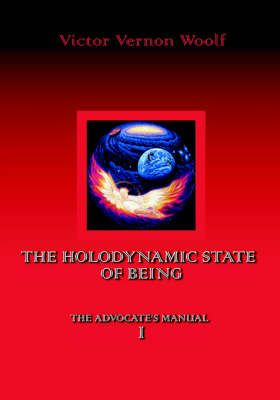 The Holodynamic State of Being: Manual I (Paperback)