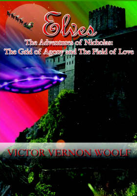 Elves: The Adventures of Nicholas: The Grid of Agony and the Field of Love. (Paperback)