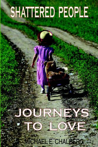 Shattered People: Journeys to Love (Hardback)