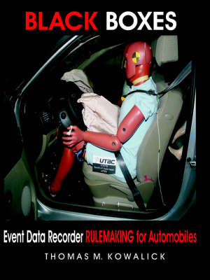 Black Boxes: Event Data Recorder Rulemaking for Automobiles (Paperback)