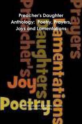 Preacher's Daughter Anthology: Poetry, Prayers, Joys and Lamentations (Paperback)