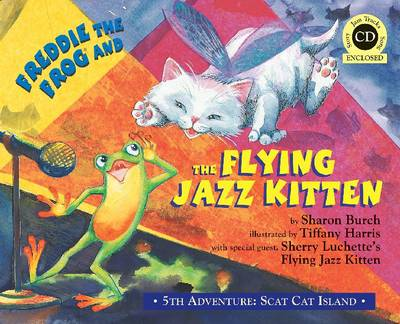 Freddie the Frog and the Flying Jazz Kitten: 5th Adventure. Scat Cat Island