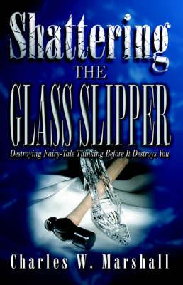 Shattering the Glass Slipper (Hardback)