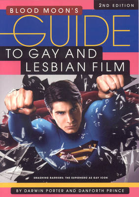 Blood Moon's Guide To Gay And Lesbian Film: 2nd Edition (Paperback)