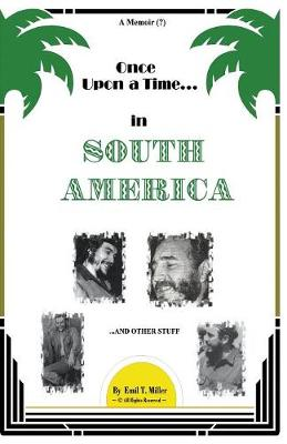Once Upon a Time in South America: A Forbidden Memoir? (Paperback)