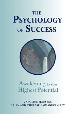 The Psychology of Success: Awakening to Your Highest Potential (Paperback)