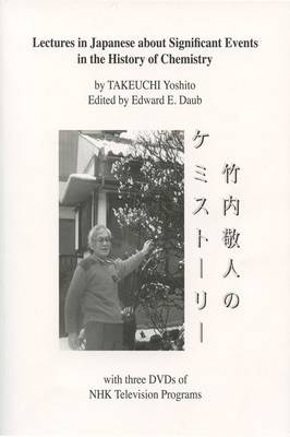 LECTURES IN JAPANESE ABOUT SIGNIFICANT EVENTS IN THE HISTORY OF CHEMISTRY WITH CD-ROM OF NHK TELEVISION PROGRAMS (Paperback)