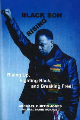Black Son Rising: Rising Back, Fighting Back & Breaking Free! (Paperback)