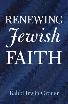 Renewing Jewish Faith (Hardback)