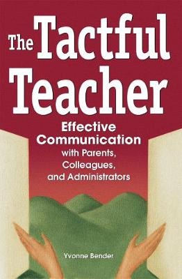 The Tactful Teacher: Effective Communication with Parents, Colleagues, and Administrators (Paperback)