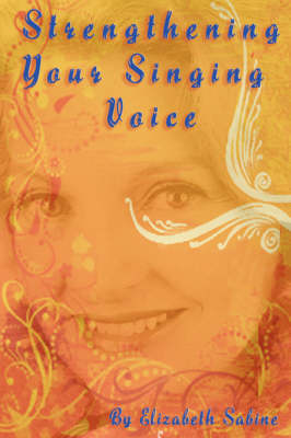 Strengthening Your Singing Voice (Paperback)