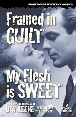 Framed in Guilt / My Flesh Is Sweet (Paperback)
