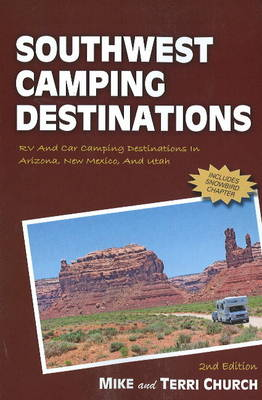 Southwest Camping Destinations: RV and Car Camping Destinations in Arizona, New Mexico, and Utah (Paperback)