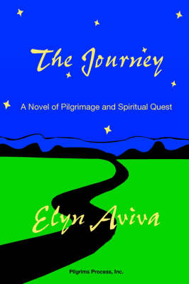 The Journey: A Novel of Pilgrimage and Spiritual Quest (Paperback)