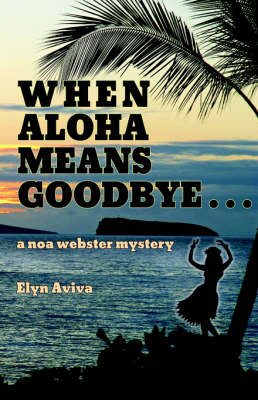When Aloha Means Goodbye: A Noa Webster Mystery (Paperback)