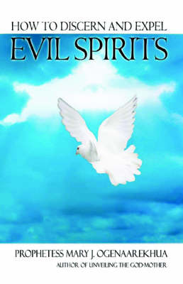 How To Discern and Expel Evil Spirits (Paperback)