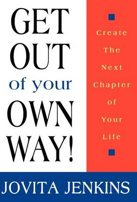 Get Out Of Your Own Way (Hardback)