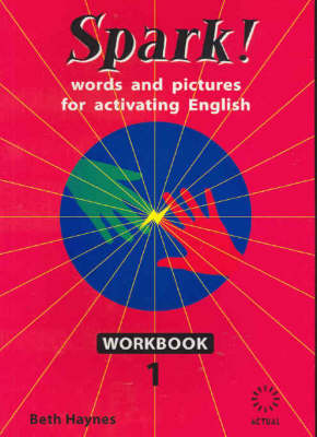 Spark!: Workbook 1: Words and Pictures for Activating English (Paperback)