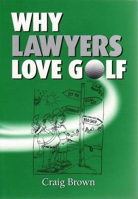 Why Lawyers Love Golf (Paperback)
