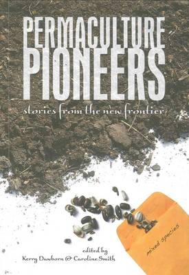 Permaculture Pioneers: Stories from the New Frontier (Paperback)