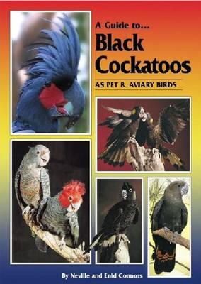 Guide to Black Cockatoos as Pet and Aviary Birds (Hardback)