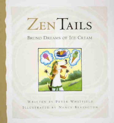 Zen Tails: Bruno Dreams of Ice Cream - Zen Tails (Hardback)