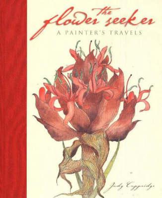 Flower Seeker: A Painter's Travels (Hardback)