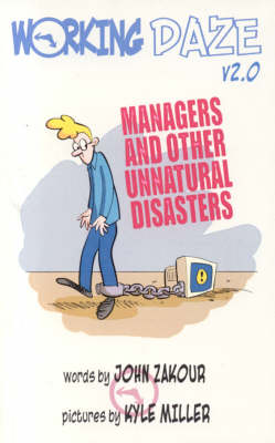 Working Daze 2.0: Managers and Other Unnatural Disasters (Paperback)