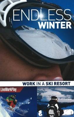Endless Winter: Work in a Ski Resort (Paperback)
